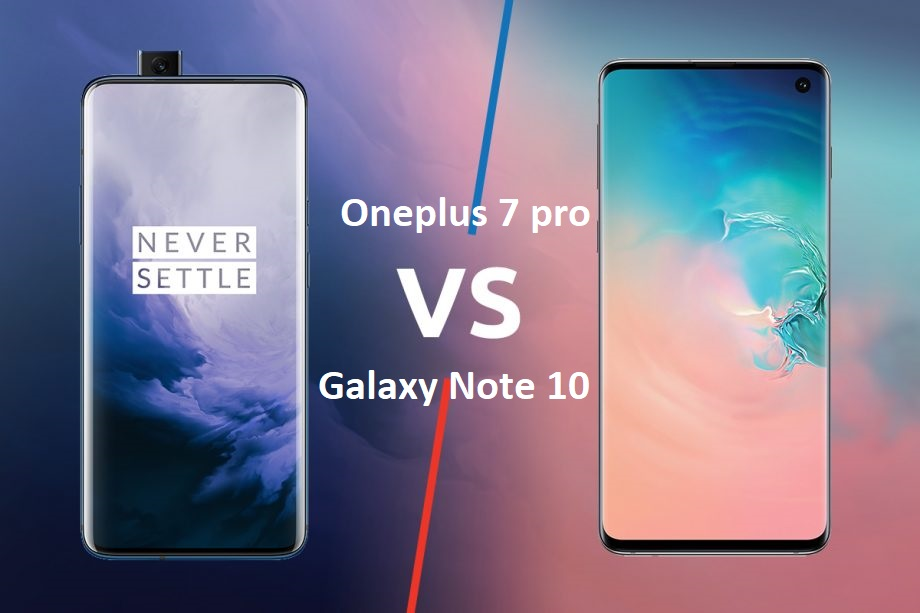 Compare between Galaxy Note 10 and oneplus 7 Pro